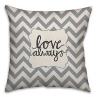 "Chevron ""Love Always"" 16-Inch Square Throw Pillow in Grey"