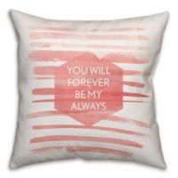 16-Inch Watercolor Forever and Always Square Throw Pillow in White/Pink
