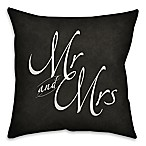 """Mr. & Mrs."" 18-Inch Square Throw Pillow in Black"
