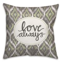 """""""Love Always"""" 18-Inch Square Throw Pillow in Grey"""