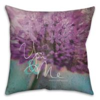 """""""You and Me Always and Forever"""" 18-Inch Square Throw Pillow"""