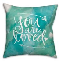 """""""You Are Loved"""" 18-Inch Square Throw Pillow"""