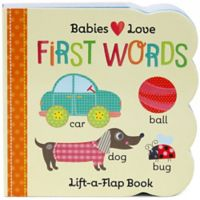 """Babies Love: First Words Lift-A-Flap"" Board Book by Scarlett Wing"