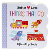 """Babies Love: Things That Go Lift-A-Flap"" Board Book by Scarlett Wing"