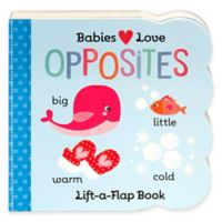 """Babies Love: Opposites Lift-A-Flap"" Board Book by Scarlett Wing"
