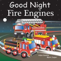 """Good Night Fire Engines"" by Adam Gamble and Mark Jasper"