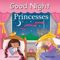 """Good Night Princess"" by Adam Gamble and Mark Jasper"
