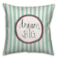 """""""Dream Big"""" 18-Inch x 18-Inch Square Throw Pillow in Blue/White"""