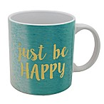 Just Be Happy  Mug