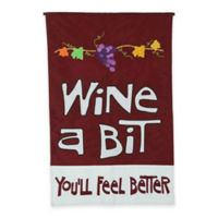 "Regular ""Wine A Bit,"" You'll Feel Better Flag"