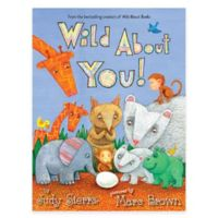 """Wild About You!"" Hardcover by Judy Sierra"