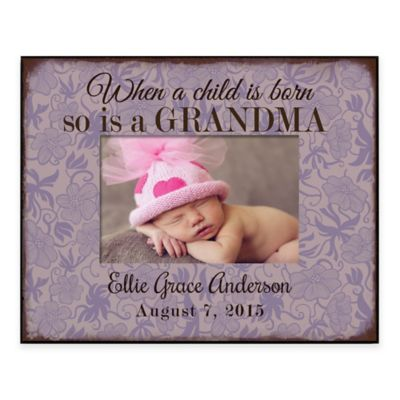 when a child is born so is a grandma 4 inch x 6