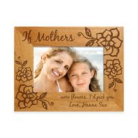 """If Mothers Were Flowers I'd Pick You"" 4-Inch x 6-Inch Picture Frame"