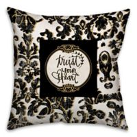 """Trust Your Heart"" 18-Inch Square Throw Pillow in Black/White"