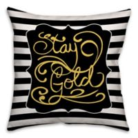 """Stay Gold"" 18-Inch Square Throw Pillow in Black/Gold"