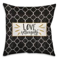 """Love Extravagantly"" 18-Inch Square Throw Pillow in Black/White"
