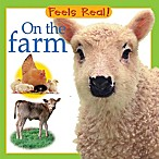 Feels Real! On The Farm  Board Book