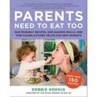 Parents Need to Eat Too by Debbie Koenig