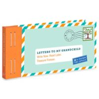 """""""Letters to My Grandchild: Write Now. Read Later. Treasure Forever."""""""