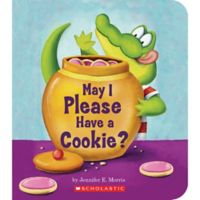 """""""May I Please Have a Cookie?"""" Board Book by Jennifer E. Morris"""