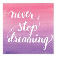 "Motivational Message ""Never Stop Dreaming"" Canvas Wall Art"