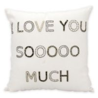 "Mina Victory Luminescence ""I Love You Sooooo Much"" Square Throw Pillow in White"