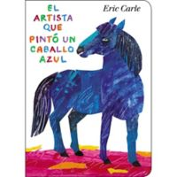 """The Artist Who Painted a Blue Horse"" Spanish Edition by Eric Carle"