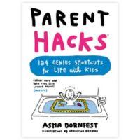 """""""Parent Hacks"""" Book by Asha Dornfest"""