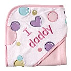 "BabyVision® Luvable Friends® ""I Love Daddy"" Hooded Towel in Pink"