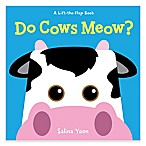 "A Lift-The-Flap Book: ""Do Cows Meow?"" by Salina Yoon"