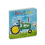 """Pete the Cat: Old MacDonald Had a Farm"" Board Book by James Dean"