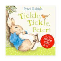 """Peter Rabbit: Tickle, Tickle, Peter!"" by Beatrix Potter"