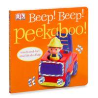 Beep! Beep! Peekaboo! Touch-and-Feel Lift-the Flap Board Book