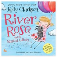 """""""River Rose and the Magical Lullaby"""" by Kelly Clarkson"""