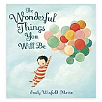 The Wonderful Things You Will Be  Book by Emily Winfield Martin