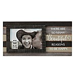 Prinz Kendall  There Are Many Beautiful Reasons To Be Happy  6-Inch x 4-Inch Picture Frame in Brown