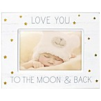 "Malden® ""We Love You To The Moon And Back Again"" 4-Inch x 6-Inch Picture Frame in White"