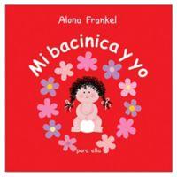 """""""Mi Bacinica Y Yo Para Ella"""" by Alona Frankel (Spanish version of """"Once Upon A Potty)"""