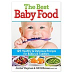 """The Best Baby Food"" by Jordan Wagman & Jill Hillhouse"