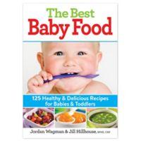 """""""The Best Baby Food"""" by Jordan Wagman & Jill Hillhouse"""
