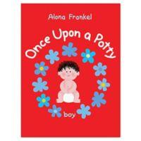 """""""Once Upon A Potty"""" by Alona Frankel (Boy Version)"""