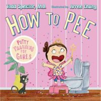 """Henry Holt and Co. """"How to Pee: Potty Training for Girls"""" Book by Todd Spector, M.D."""