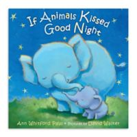 """If Animals Kissed Goodnight"" by Ann Whitford Paul"