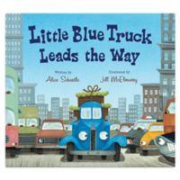 """""""Little Blue Truck Leads the Way"""" by Alice Schertle"""