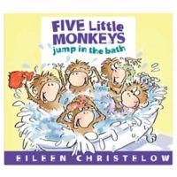 """""""Five Little Monkeys Jump in the Bath"""" by Eileen Christelow"""