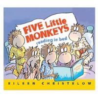 """""""Five Little Monkeys Reading in Bed"""" by Eileen Christelow"""