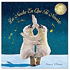"""La Noche En Que Tu Naciste"" Hardcover by Nancy Tillman (Spanish)"