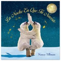 """La Noche En Que Tu Naciste"" Board Book by Nancy Tillman (Spanish)"
