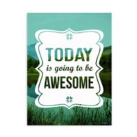 "GreenBox Art ""Today Is Going To Be Awesome"" Wheatpaste Poster Wall Art"