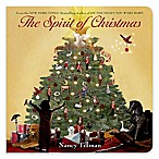 """The Spirit of Christmas"" by Nancy Tillman"